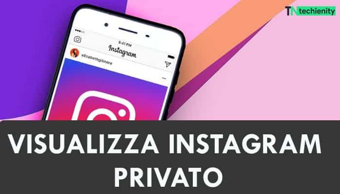 Come Visualizzare il profilo e le foto di Instagram Privati (2020)