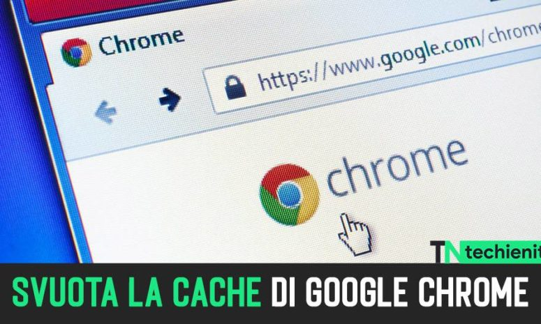Come Svuotare La Cache Su Google Chrome Android, PC, iOS (2020)