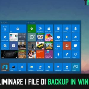 Come Eliminare i File di Backup in Windows 10