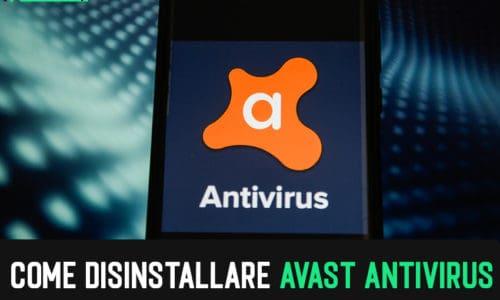 Come disinstallare Avast Antivirus su Windows, Mac, Android