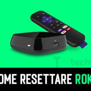 Come Resettare Roku o Riavviare Roku TV