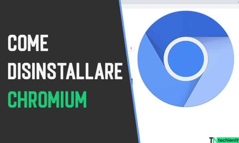 Chromium cos'è? Come disinstallare Chromium da PC Windows