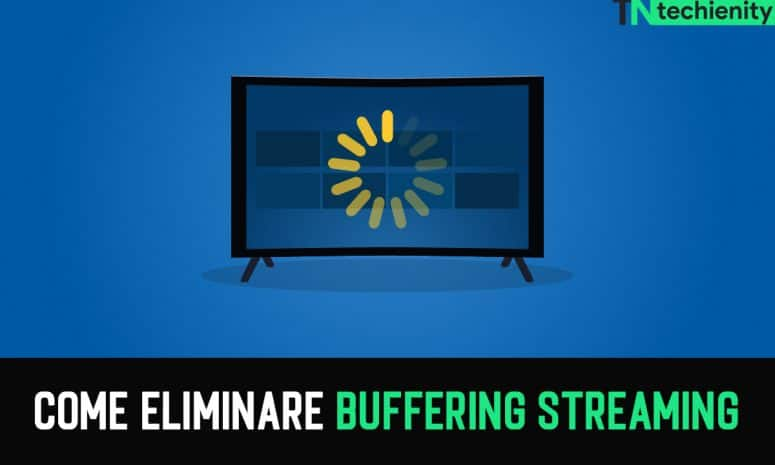 Come eliminare buffering streaming