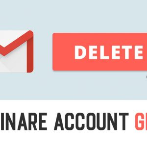 Eliminare Account Gmail Definitivamente 2021