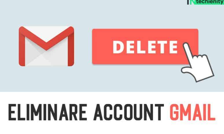 Eliminare Account Gmail Definitivamente 2021