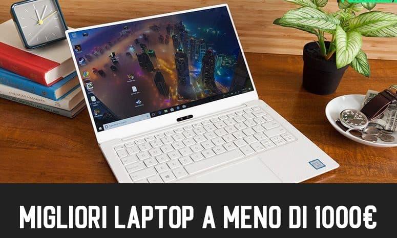 Migliori Laptop a meno di 1000€ Acquista (Maggio 2021)