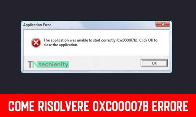 Come Risolvere 0xc00007b Errore su Windows 2021