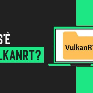 Cos'è VulkanRT? Vulkan RunTime Libraries Guida di Windows