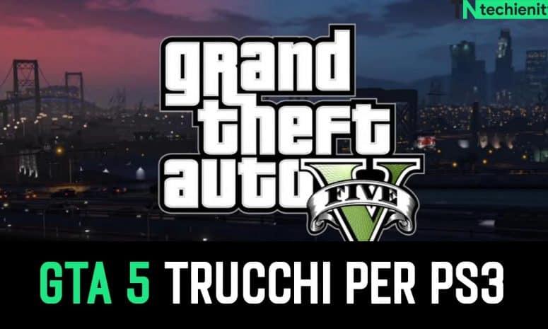 GTA 5 Trucchi per PS3