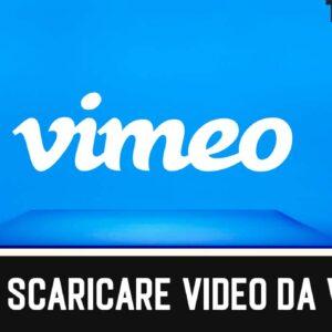 Come Scaricare Video da Vimeo 2021 (Gratis)