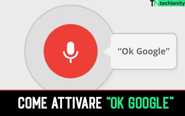 Come Attivare Ok Google su Android/iOS/TV