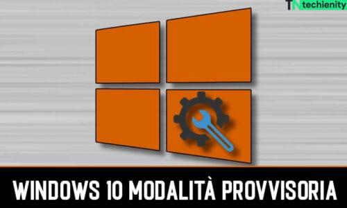 Come Avviare Windows 10 In Modalità Provvisoria 2021