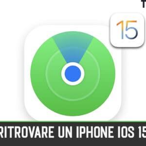 Come Ritrovare un iPhone Smarrito (iOS 15) 2021