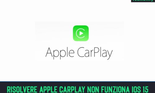 Come Risolvere Apple CarPlay Non Funziona iOS 15