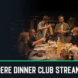 Come Vedere Dinner Club Streaming Gratis Online